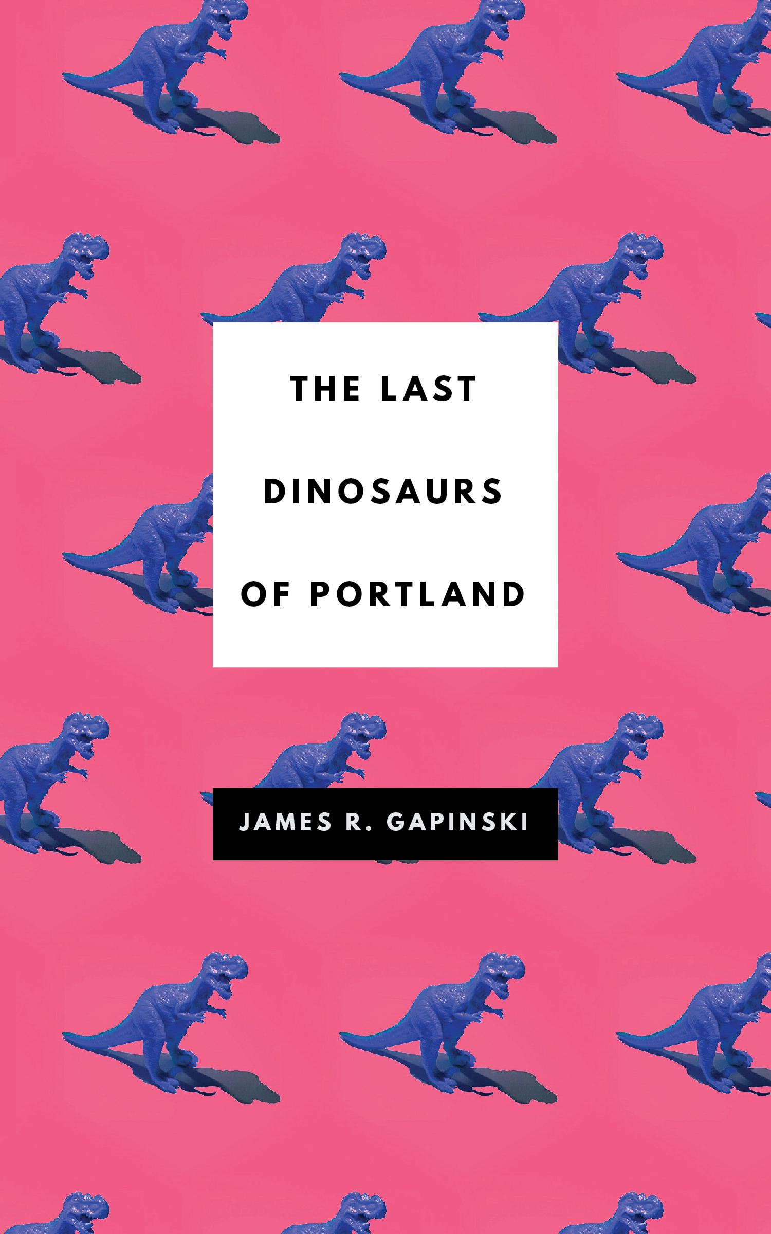 """Book cover for """"The Last Dinosaurs of Portland"""""""